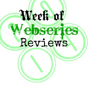 week of webseries reviews 2014