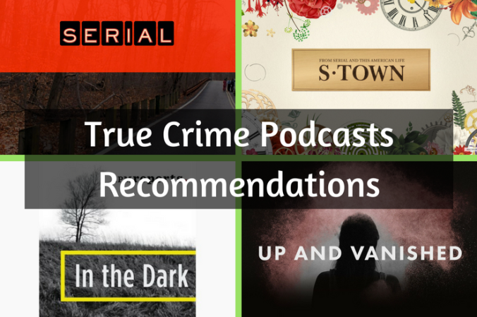 True Crime Podcasts Recommendations